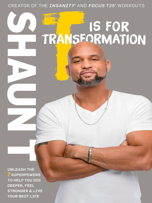 Title details for T Is for Transformation by Shaun T. - Available